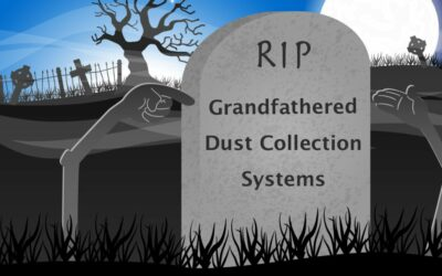 Grandfathered Dust Collection Systems – RIP